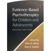 Evidence-Based Psychotherapies for Children and Adolescents by John R. Weisz