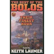 Bolos: Their Finest Hour by Keith Laumer