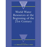World Water Resources at the Beginning of the Twenty-first Century by I. A. Shiklomanov