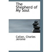 The Shepherd of My Soul by Callan Charles Jerome