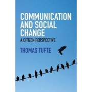 Communication and Social Change - a Citizen Perspective by Thomas Tufte