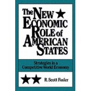The New Economic Role of American States by R.Scott Fosler