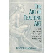 The Art of Teaching Art by Deborah A. Rockman