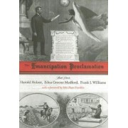 The Emancipation Proclamation by Director of the Roosevelt House Public Policy Institute at Hunter College Harold Holzer