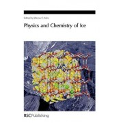 Physics and Chemistry of Ice by Werner Kuhs