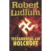 Testamentul lui Holcroft - Robert Ludlum