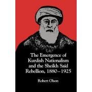 The Emergence of Kurdish Nationalism and the Sheikh Said Rebellion, 1880-1925 by Robert W. Olson