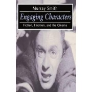 Engaging Characters by Murray Smith