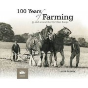 100 Years of Farming by Lorna Jenner