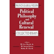 Political Philosophy and Cultural Renewal by H. Lee Cheek