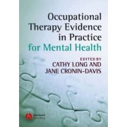 Occupational Therapy Evidence in Practice for Mental Health by Cathy Long