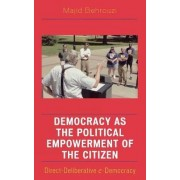 Democracy as the Political Empowerment of the Citizen by Majid Behrouzi