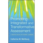 Promoting Integrated and Transformative Assessment by Catherine M. Wehlburg