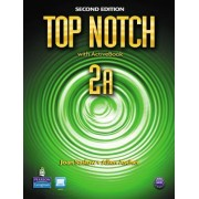 Top Notch 2A Split: Student Book with ActiveBook and Workbook: 2A with workbook by Joan M. Saslow
