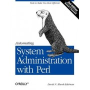 Automating System Administration with Perl by David N. Blank-Edelman