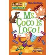Ms. Coco is Loco! by Dan Gutman