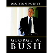 Decision Points by George W Bush