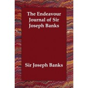 The Endeavour Journal of Sir Joseph Banks by Joseph Banks