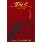 Computer Security: from Passwords to Behavioral Biometrics by Roman Yampolskiy