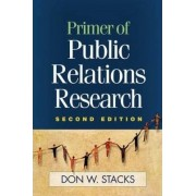 Primer of Public Relations Research by Don W. Stacks