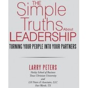 The Simple Truths about Leadership by Larry Peters