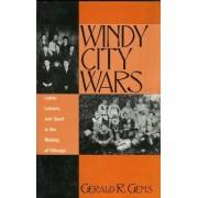 Windy City Wars by Gerald R. Gems