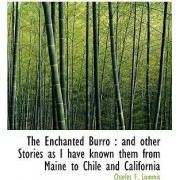 The Enchanted Burro by Charles F Lummis