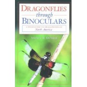 Dragonflies Through Binoculars by Sidney W. Dunkle