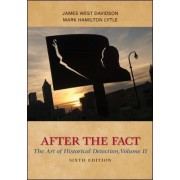After the Fact: The Art of Historical Detection: v. 2 by James West Davidson