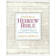 An Introduction to Hebrew Bible by James Bowley