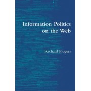 Information Politics on the Web by Lord Richard Rogers