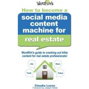 How to Become a Social Media Content Machine for Real Estate by Claudia M Loens