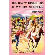 The Happy Hollisters at Mystery Mountain by Jerry West