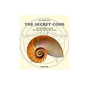 The Secret Code: The Mysterious Formula That Rules Art Nature and Science