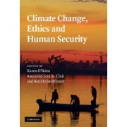 Climate Change, Ethics and Human Security by Karen L. O'Brien