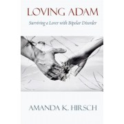 Loving Adam: Surviving a Lover with Bipolar Disorder, Paperback