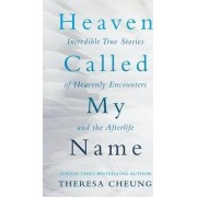 Heaven Called My Name by Theresa Cheung