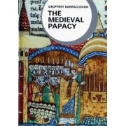 The Medieval Papacy by Geoffrey Barraclough