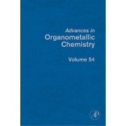 Advances in Organometallic Chemistry: Volume 54 by Robert C. West