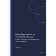 Reflexive Research and the (Re)Turn to the Baroque by Cate Watson