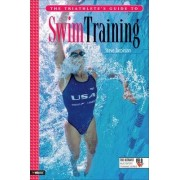 The Triathlete's Guide to Swim Training by Steve Tarpinian