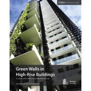Green Walls and Vertical Vegetation in High-Rise Buildings by Payam Bahrami