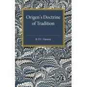 Origen's Doctrine of Tradition by R. P. C. Hanson