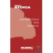 Suferintele din Ardeal - Vasile Stoica