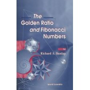 The Golden Ratio and Fibonacci Numbers by R. A. Dunlap