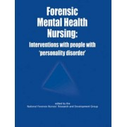 Forensic Mental Health Nursing by National Forensic Nurses' Research and Development Group
