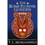 The Bone Flower Goddess (the Bone Flower Trilogy Book 3)