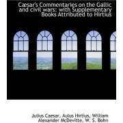 C Sar's Commentaries on the Gallic and Civil Wars by Julius Caesar