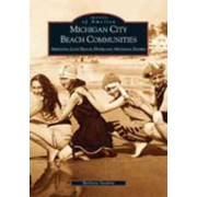 Michigan City Beach Communities by Barbara Stodola