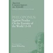 Philoponus: Against Proclus on the Eternity of the World 12-18 by Philoponus